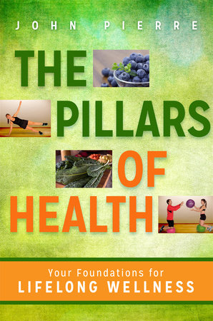 The Pillars of Health by John Pierre