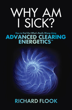 Why Am I Sick? by Richard Flook
