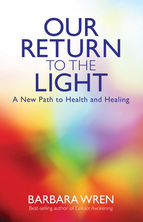 Our Return to the Light by Barbara Wren