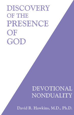 Discovery of the Presence of God by David R. Hawkins, M.D., Ph.D.