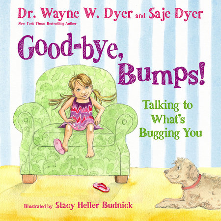 Good-bye, Bumps! by Saje Dyer and Kristina Tracy