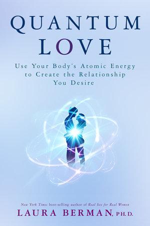 Quantum Love by Laura Berman, Ph.D.