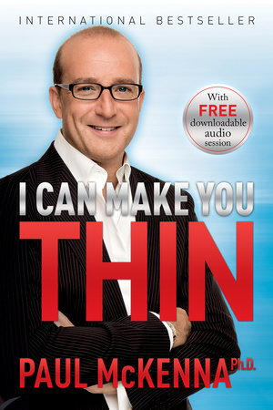 I Can Make You Thin by Paul McKenna, Ph.D.