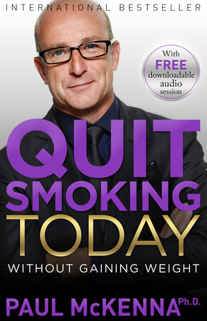 Quit Smoking Today Without Gaining Weight by Paul McKenna, Ph.D.