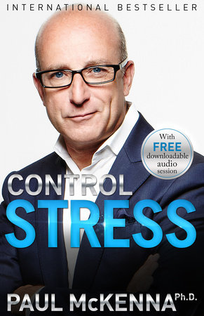 Control Stress by Paul McKenna, Ph.D.