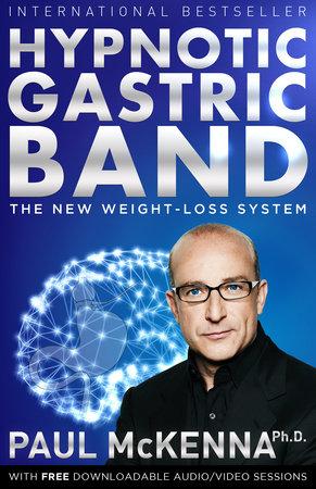 Hypnotic Gastric Band by Paul McKenna, Ph.D.