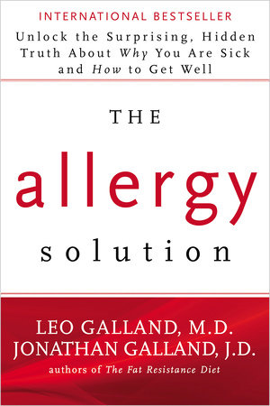 The Allergy Solution by Leo Galland, M.D. and Jonathan J.D. Galland