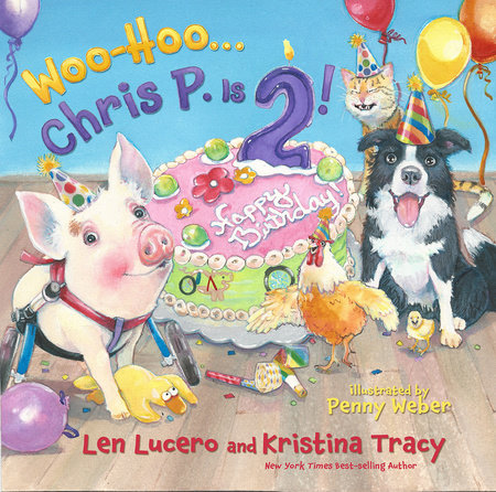 Woo-Hoo ... Chris P. Is 2! by Len Lucero and Kristina Tracy