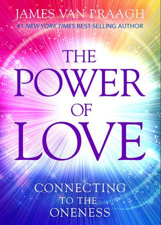 The Power of Love by James Van Praagh