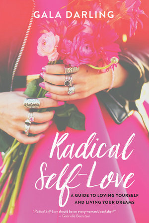 Radical Self-Love by Gala Darling