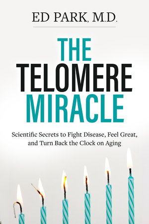 Telomere Miracle by Ed Park, MD