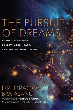 The Pursuit of Dreams by Dragos Bratasanu, Dr.