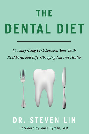 The Dental Diet by Steven Lin