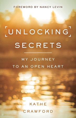 Unlocking Secrets by Kathe Crawford