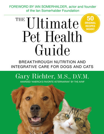 The Ultimate Pet Health Guide by Gary Richter, MS, DVM