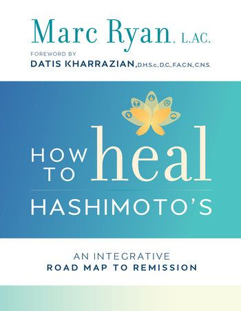 How to Heal Hashimoto's by Marc Ryan, LAC