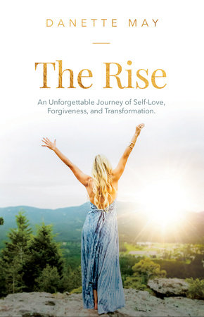 The Rise by Danette May