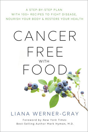 Cancer-Free with Food by Liana Werner Gray