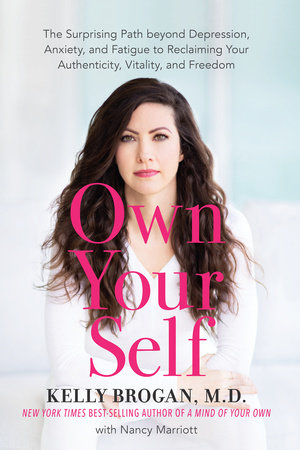 Own Your Self by Kelly Brogan, M.D.