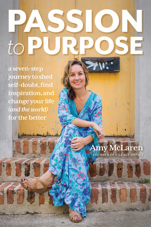 Passion to Purpose by Amy McLaren