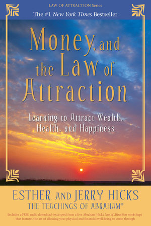 Money, and the Law of Attraction by Esther Hicks and Jerry Hicks