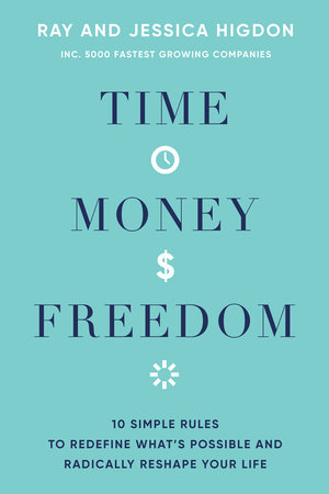 Time, Money, Freedom by Ray Higdon and Jessica Higdon