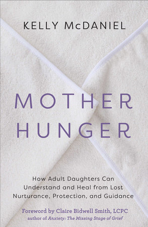 Mother Hunger by Kelly McDaniel