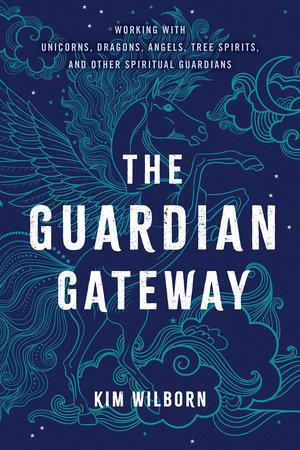 The Guardian Gateway by Kim Wilborn