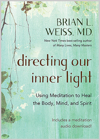 Directing Our Inner Light by Brian L. Weiss, M.D.