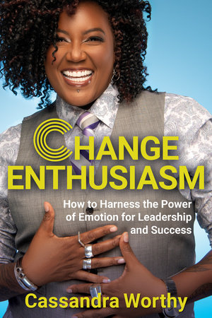 Change Enthusiasm by Cassandra Worthy