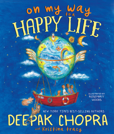 On My Way to a Happy Life by Deepak Chopra, MD and Kristina Tracy