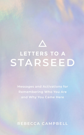 Letters to a Starseed by Rebecca Campbell