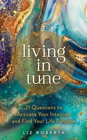 Living in Tune by Liz Roberta