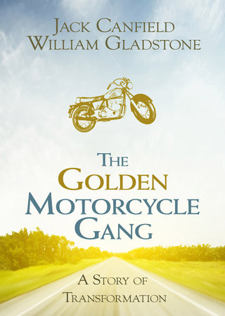 The Golden Motorcycle Gang by Jack Canfield and William Gladstone
