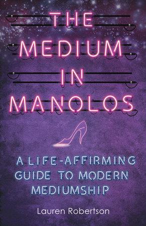 The Medium in Manolos by Lauren Robertson