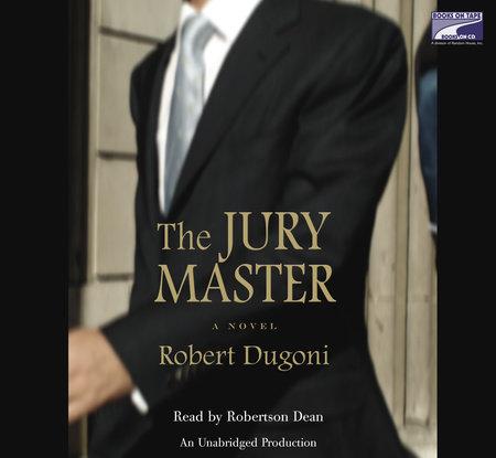 The Jury Master by Robert Dugoni