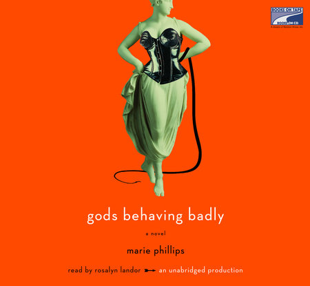 Gods Behaving Badly by Marie Phillips