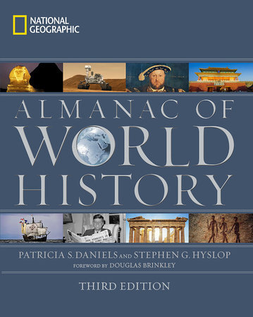 National Geographic Almanac of World History, 3rd Edition by Patricia S. Daniels and Stephen G. Hyslop
