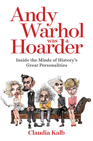 Andy Warhol Was a Hoarder by Claudia Kalb