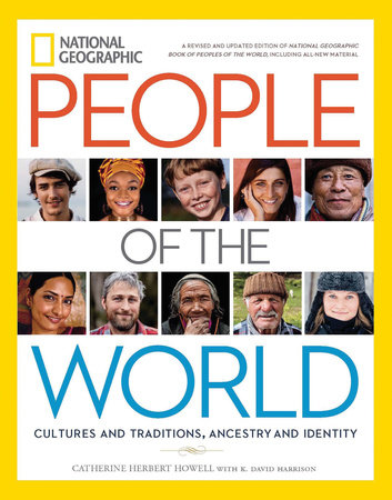National Geographic People of the World by Catherine Herbert Howell and K. David Harrison