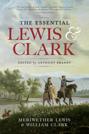 The Essential Lewis and Clark by Meriwether Lewis and William Clark