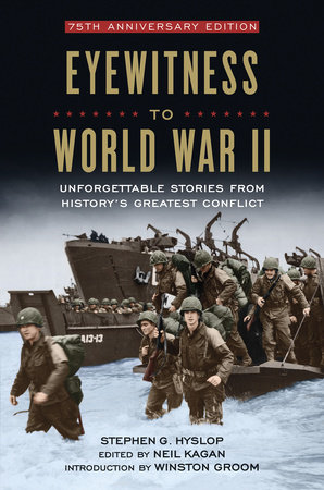 Eyewitness to World War II by Stephen G. Hyslop