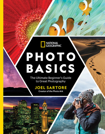 National Geographic Photo Basics by Joel Sartore and Heather Perry