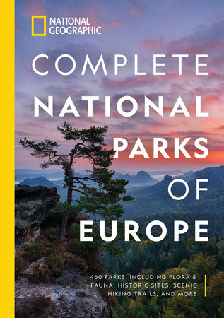 National Geographic Complete National Parks of Europe by National Geographic