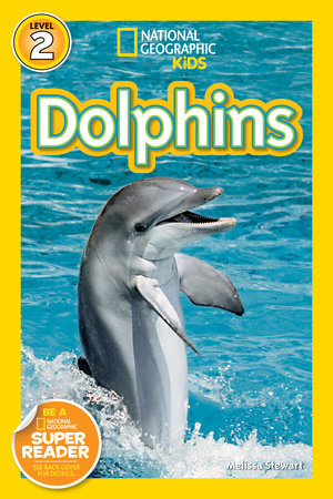 National Geographic Readers: Dolphins by Melissa Stewart