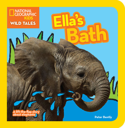 National Geographic Kids Wild Tales: Ella's Bath by Peter Bently