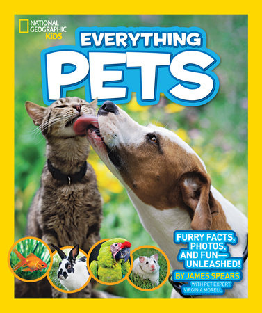 National Geographic Kids Everything Pets by James Spears