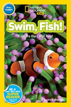 National Geographic Readers: Swim Fish! by Susan B. Neuman