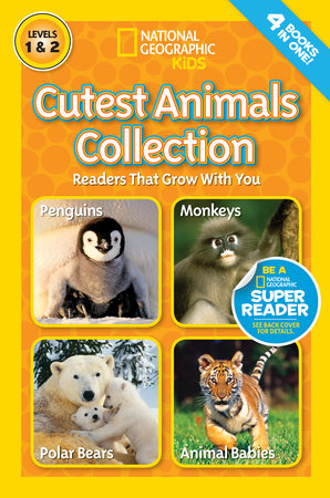 National Geographic Readers: Cutest Animals Collection by Anne Schreiber, Laura Marsh and Amy Shields