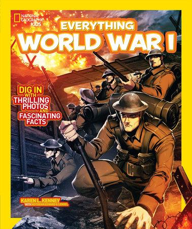 National Geographic Kids Everything World War I